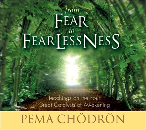 Pema Chodron From Fear To Fearlessness