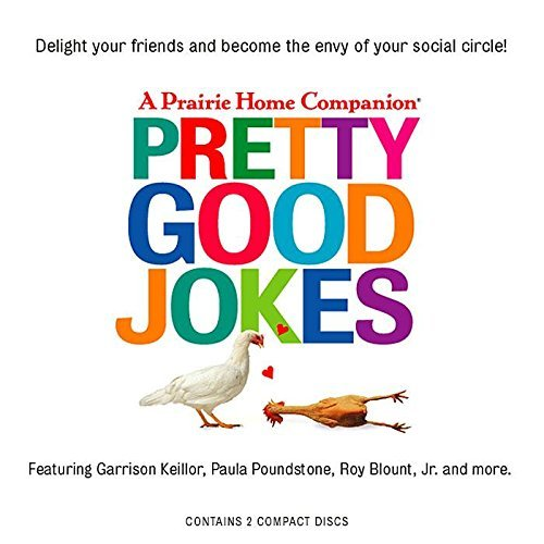 Pretty Good Jokes Pretty Good Jokes (prairie Home Companion)