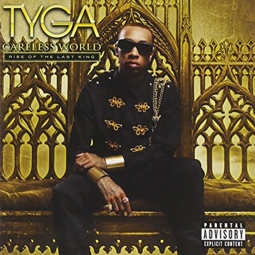 Tyga Careless World Rise Of The Last King Explicit