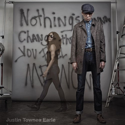 Justin Townes Earle Nothing's Gonna Change The Way