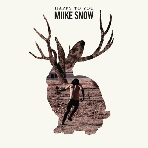 Miike Snow Happy To You
