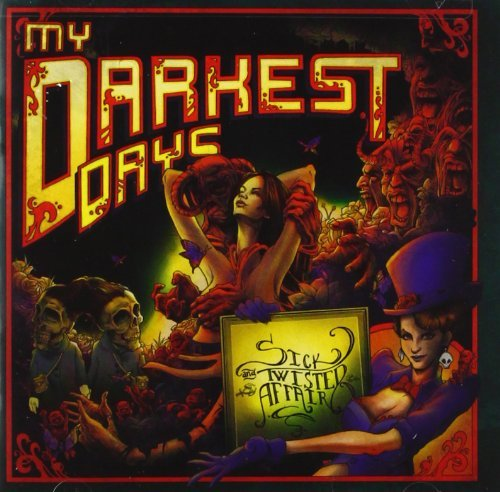 My Darkest Days Sick & Twisted Affair