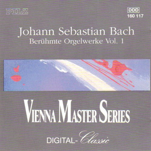J.S. Bach Famous Organ Works 1 Vienna Master Series