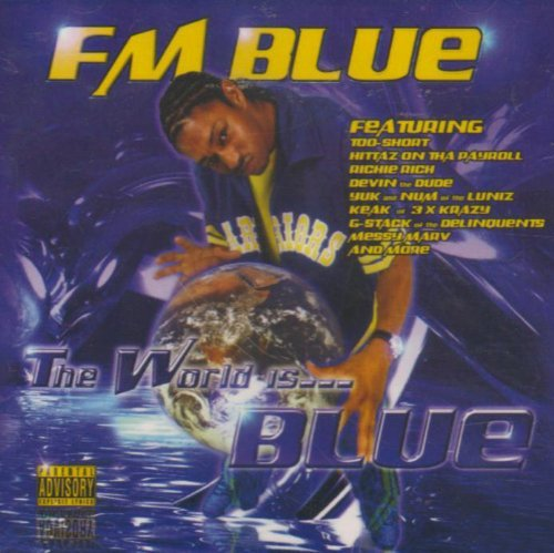 Fm Blue World Is Blue Explicit Version