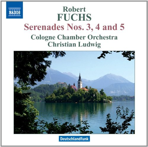 R. Fuchs Serenade Nos. 3 4 & 5 For Stri Cologne Chamber Orchestra Ludw