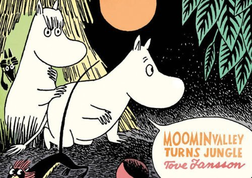 Tove Jansson Moominvalley Turns Jungle