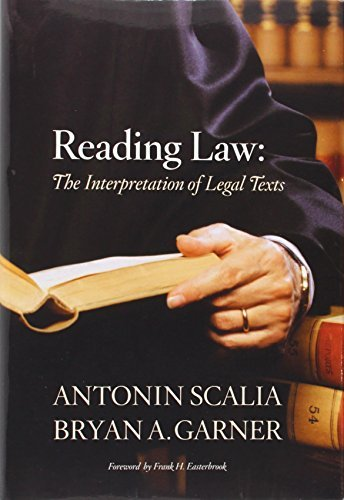 Antonin Scalia Reading Law The Interpretation Of Legal Texts