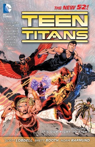 Scott Lobdell Teen Titans Vol. 1 It's Our Right To Fight (the New 52)