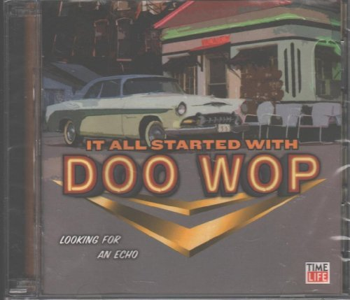 It All Started With Doo Wop Vol. 1 It All Started With Doo