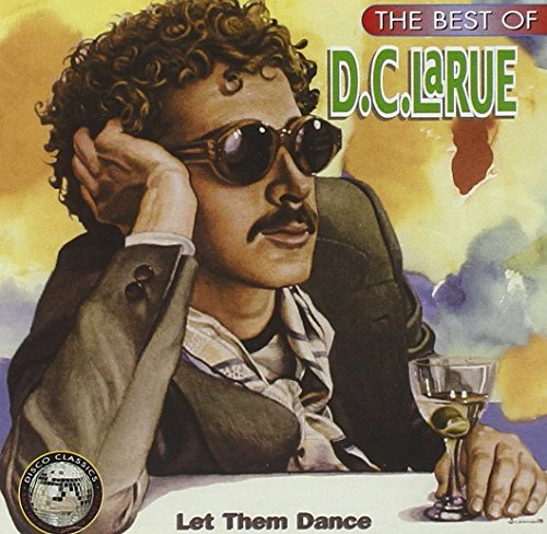 D.C. Larue Let Them Dance Best Of Hot550 0187 Htl