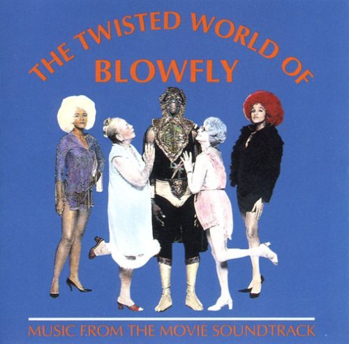 Blowfly Twisted World Of Explicit Version