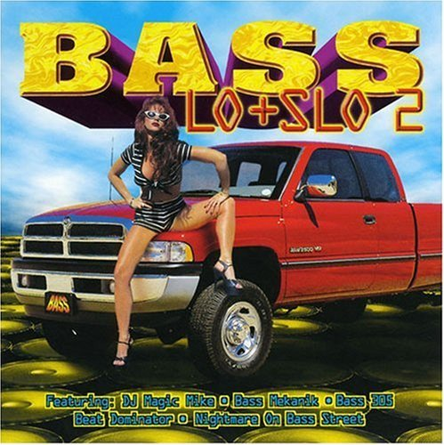 Bass Lo & Slo Vol. 2 Bass Lo & Slo Explicit Version Bass Lo & Slo