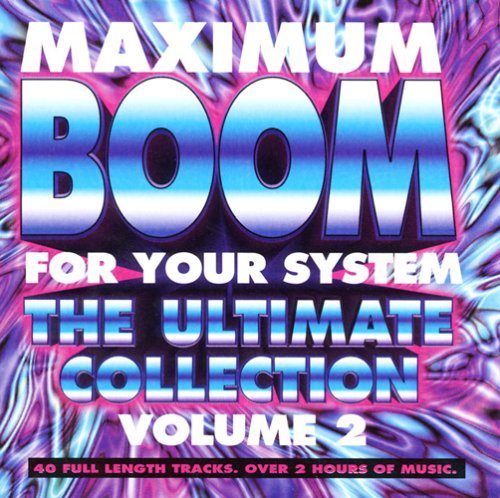 Maximum Boom For Your Syste Vol. 2 Maximum Boom For Your S Dj Laz Bass Mekanik Bass Trip Maximum Boom For Your System