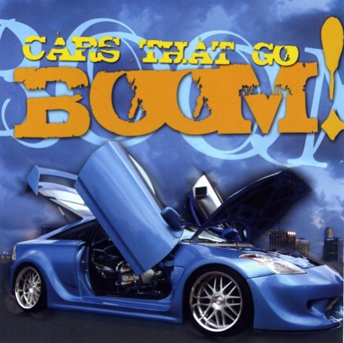 Cars That Go Boom Cars That Go Boom Remastered Dj Laz Sir Mix A Lot