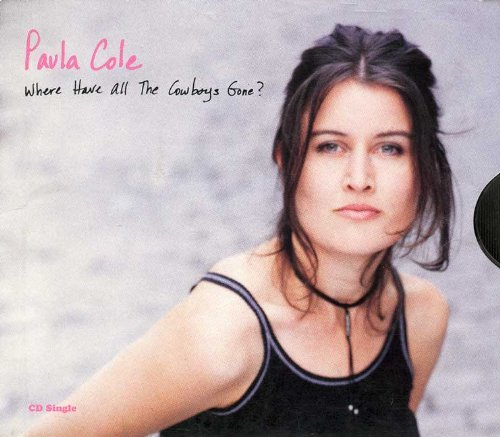 Paula Cole Where Have All The Cowboys Gon