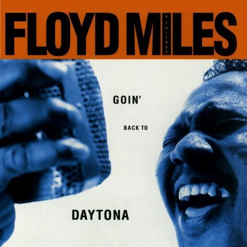 Miles Floyd & Friends Goin' Back To Daytona