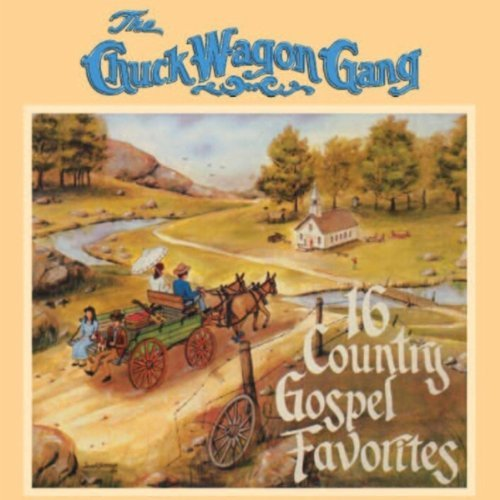Chuck Wagon Gang 16 Country Gospel Favorites