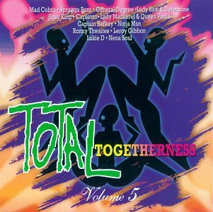 Total Togetherness Vol. 5 Total Togetherness Mad Cobra Spragga Benz Total Togetherness