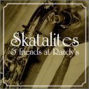 Skatalites & Friends At Ran Skatalites & Friends At Randy' Ellis Brooks Gabbidon Alphonso