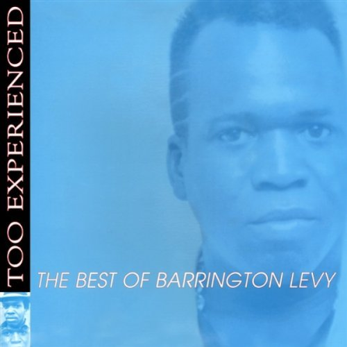 Barrington Levy Too Experienced The Best