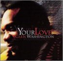 Glen Washington Your Love