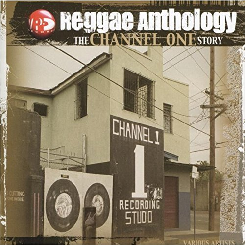 Reggae Antholoy Channel One Reggae Antholoy Channel One 2 CD