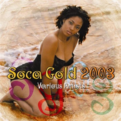 Soca Gold 2003 Soca Gold 2003 2 CD