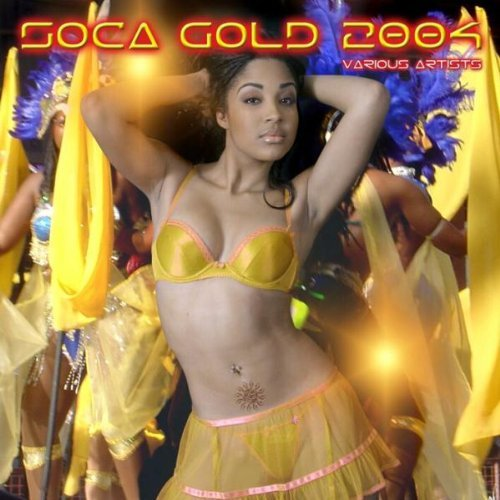 Soca Gold 2004 Soca Gold 2004 Incl. Bonus CD