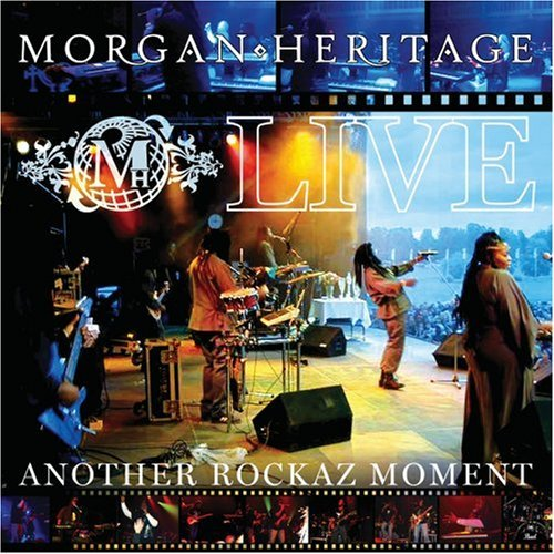 Morgan Heritage Live Another Rockaz Moment