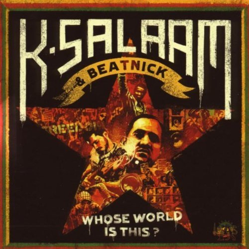 K Salaam Beatnick Whose World Is This? 2 CD