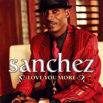 Sanchez Love You More