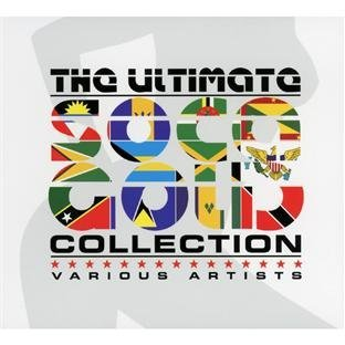 Soca Gold The Ultimate Collect Soca Gold The Ultimate Collect 3 CD