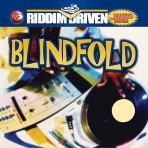 Riddim Driven Blind Fold Capleton Lady Saw Cecile Riddim Driven