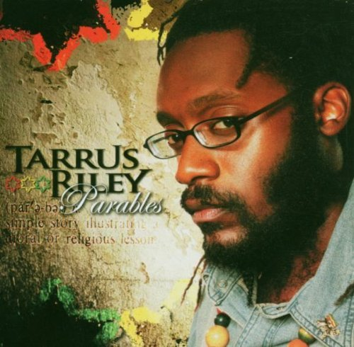 Tarrus Riley Parables