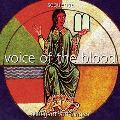 Hildegard Of Bingen Voice Of The Blood Sequentia