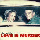 Michael Hall Love Is Murder