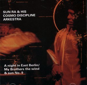 Sun Ra & His Cosmo Discipline Night In East Berlin My Brothe 2 On 1