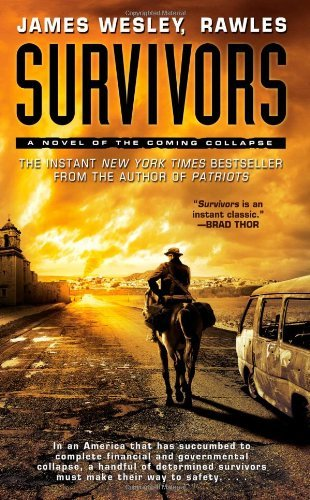 James Wesley Rawles Survivors A Novel Of The Coming Collapse
