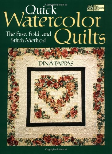 "Dina Pappas Quick Watercolor Quilts ""print On Demand Edition"