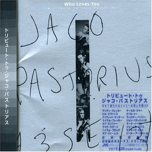 Tribute To Jaco Pastorius Who Loves You Import Jpn Incl. Bonus Track