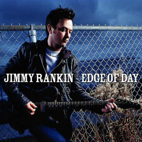 Jimmy Rankin Edge Of Day Import Can