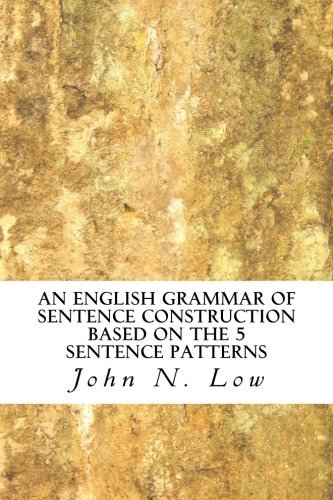 John N. Low An English Grammar Of Sentence Construction Based