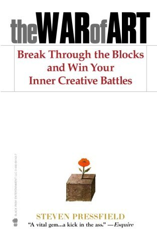 Steven Pressfield The War Of Art Break Through The Blocks And Win Your Inner Creat