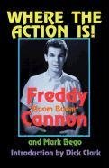 Freddy Cannon Where The Action Is!
