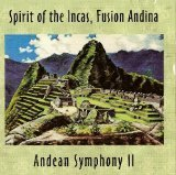Andean Symphony Spirit Of The Incas