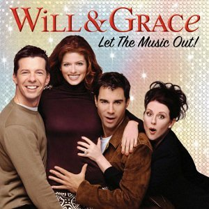 Will & Grace Let The Music Out The Official Soundtrack