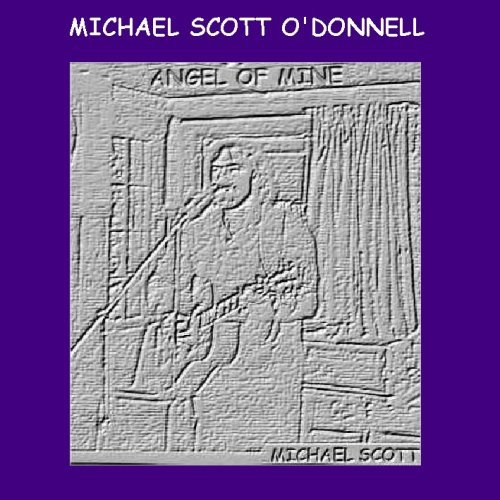 Michael Scott O'donnell Angel Of Mine