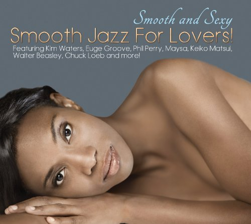 Smooth & Sexy Smooth Jazz For Smooth & Sexy Smooth Jazz For