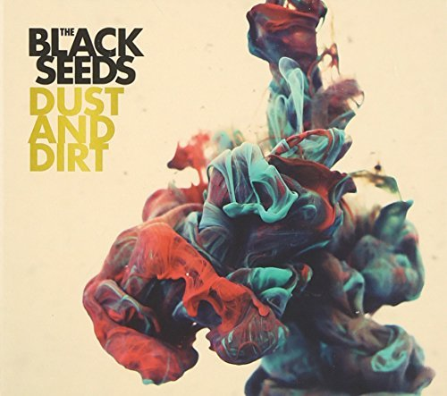 Black Seeds Dust & Dirt