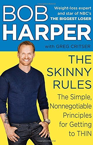 Bob Harper The Skinny Rules The Simple Nonnegotiable Principles For Getting